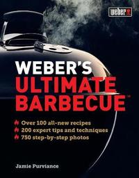 Weber's Ultimate Barbecue by Jamie Purviance