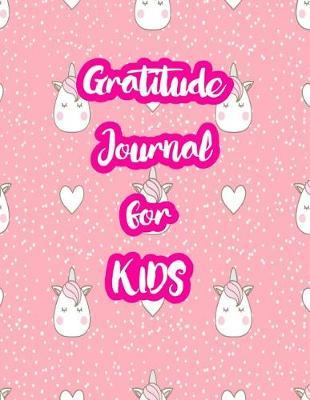 Gratitude Journal for Kids by Haylie Ashley