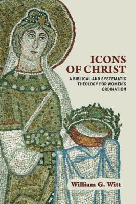 Icons of Christ by William G. Witt