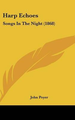Harp Echoes: Songs In The Night (1868) by John Poyer image