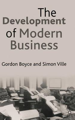 The Development of Modern Business by Gordon Boyce