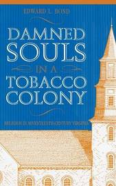 Damned Souls in A Tobacco Colony by Edward L Bond