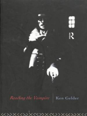 Reading the Vampire by Ken Gelder image