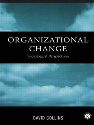 Organisational Change by David Collins