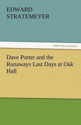 Dave Porter and the Runaways Last Days at Oak Hall by Edward Stratemeyer