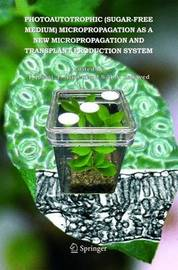 Photoautotrophic (sugar-free medium) Micropropagation as a New Micropropagation and Transplant Production System image