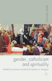 Gender, Catholicism and Spirituality by Laurence Lux-Sterritt