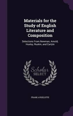 Materials for the Study of English Literature and Composition by Frank Aydelotte image
