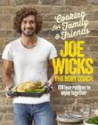 Cooking for Family and Friends by Joe Wicks
