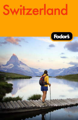 Fodor's Switzerland by Fodor Travel Publications