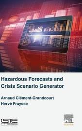 Hazardous Forecasts and Crisis Scenario Generator by Arnaud Clement-Grandcourt