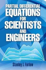 Partial Differential Equations for Scientists and Engineers by Stanley J Farlow