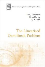 Linearised Dam-break Problem, The by David J Needham