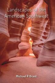 Landscapes of the American Southwest by Michael R Brant image