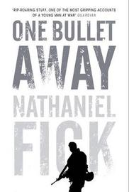 One Bullet Away by Nathaniel Fick image