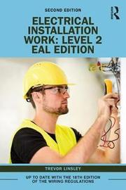 Electrical Installation Work: Level 2 by Trevor Linsley