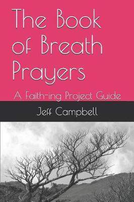 The Book of Breath Prayers by Jeff Campbell