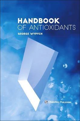 Handbook of Antioxidants by George Wypych