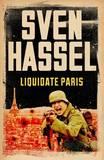 Liquidate Paris by Sven Hassel