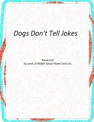 Novel Unit for Dogs Don't Tell Jokes by Loreli of Middle School Novel Units