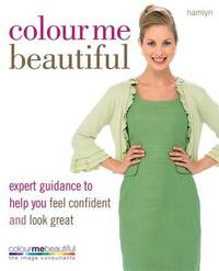 Colour Me Beautiful: Change Your Look - Change Your Life! by Veronique Henderson image