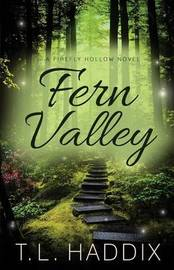 Fern Valley by T L Haddix