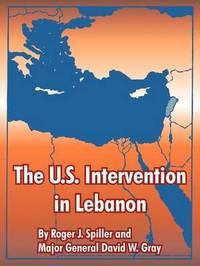 The U.S. Intervention in Lebanon by Spiller, J. Roger image