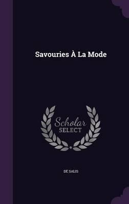 Savouries a la Mode by De Salis image