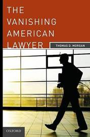 The Vanishing American Lawyer by Thomas D Morgan image
