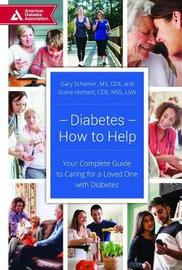 Diabetes--How to Help by Gary Scheiner