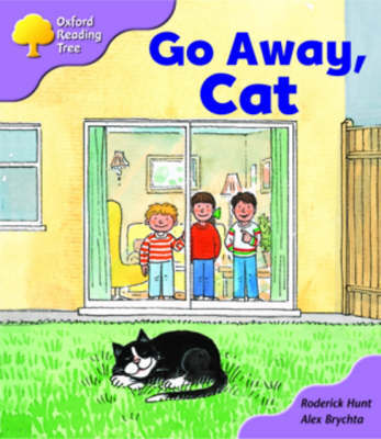 Oxford Reading Tree: Stage 1+: More First Sentences A: Go Away Cat by Roderick Hunt