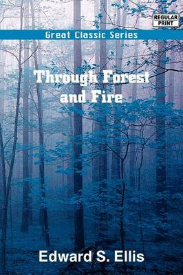 Through Forest and Fire by Edward S Ellis image