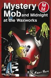 Mystery Mob and the Night in the Waxworks Series 2 by Roger Hurn image