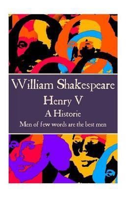 William Shakespeare - Henry V by William Shakespeare