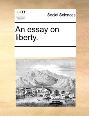 an essay on liberty  multiple contributors book  in stock   buy  an essay on liberty by multiple contributors image