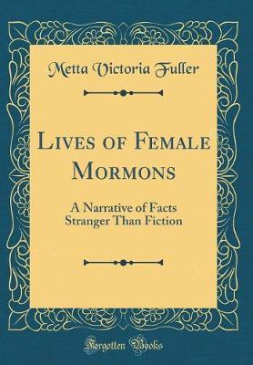 Lives of Female Mormons by Metta Victoria Fuller