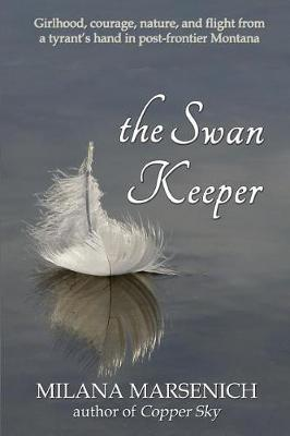 The Swan Keeper by Milana Marsenich
