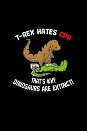 T-rex Hates CPR That's Why Dinosaurs Are Extinct by Gcjournals Nurse Journals image
