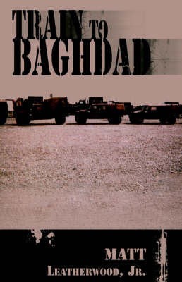 Train to Baghdad by Matt Jr Leatherwood image