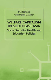 Welfare Capitalism in Southeast Asia by M Ramesh image