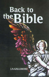 Back to the Bible by J. A. Gallimore image