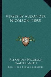 Verses by Alexander Nicolson (1893) by Alexander Nicolson