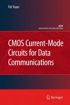 CMOS Current-Mode Circuits for Data Communications by Fei Yuan