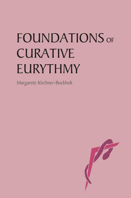 Foundations of Curative Eurythmy by Margarete Kirchner-Bockholt