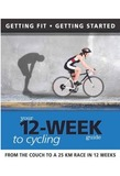 Your 12-week Guide to Cycling by Paul Cowcher