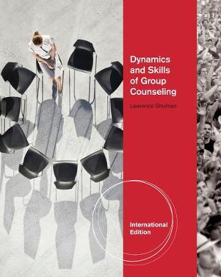 Dynamics and Skills of Group Counseling, International Edition by Lawrence Shulman image