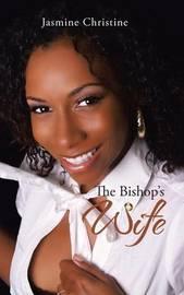 The Bishop's Wife by Jasmine Christine