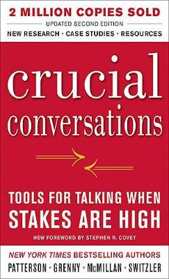 Crucial Conversations Tools for Talking When Stakes Are High, Second Edition by Kerry Patterson