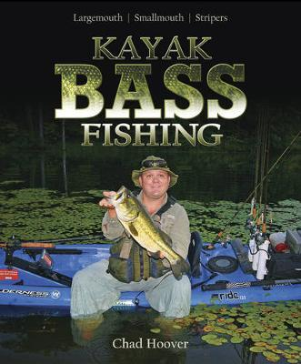 Kayak Bass Fishing by Chad Hoover