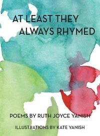 At Least They Always Rhymed by Ruth Yanish image